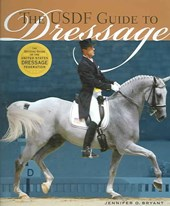 The Usdf Guide to Dressage | Jennifer O. Bryant |
