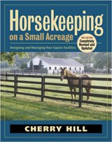 Horsekeeping On A Small Acreage | Cherry Hill |