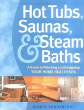 Hot Tubs, Saunas, and Steam Baths | Alan Sanderfoot |