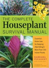 The Complete Houseplant Survival Manual | Barbara Pleasant |