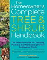 The Homeowner's Complete Tree & Shrub Handbook | Penelope O'sullivan |