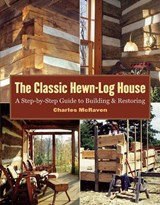 The Classic Hewn-Log House | Charles McRaven |