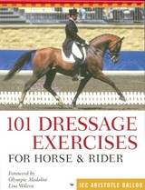 101 Dressage Exercises For Horse & Rider | Jec Aristotle Ballou |