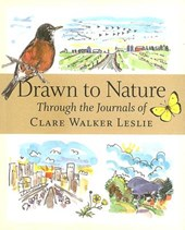 Drawn to Nature Through the Journals of Clare Walker Leslie | Clare Walker Leslie |