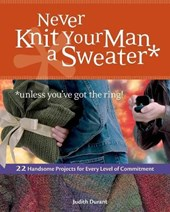 Never Knit Your Man a Sweater Unless You've Got the Ring!