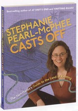 Stephanie Pearl-McPhee Casts Off | Stephanie Pearl-McPhee |