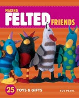 Making Felted Friends | Sue Pearl |