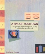 A Spa of Your Own | Stephanie L. Tourles |