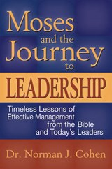Moses and the Journey to Leadership | Norman J. Cohen |