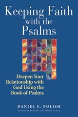 Keeping Faith with the Psalms | Daniel F. Polish |