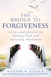 The Bridge to Forgiveness | Karyn D. Kedar |