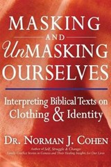 Masking and Unmasking Ourselves | Norman J. Cohen |
