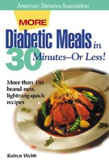 More Diabetic Meals in 30 Minutes?or Less! | Robyn Webb |