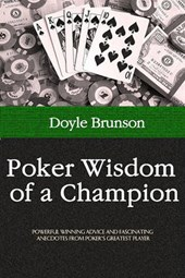 Poker Wisdom of a Champion | Doyle Brunson |