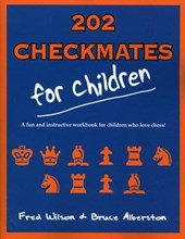 202 Checkmates for Children | Wilson, Fred ; Albertson, Bruce ; Alberston, Bruce |