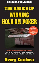 The Basics of Winning Hold'em Poker | Avery Cardoza |