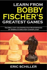 Learn from Bobby Fischer's Greatest Games | Eric Schiller |