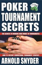Poker Tournament Secrets | Arnold Snyder |