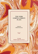 The York Corpus Christi Plays | Clifford Davidson |