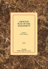 Croxton Play of the Sacrament | John T. Sebastian |