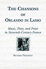 The Chansons of Orlando Di Lasso and Their Protestant Listeners | Richard Freedman |