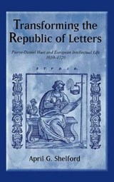 Transforming the Republic of Letters | April G. Shelford |