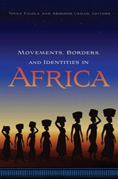 Movements, Borders, and Identities in Africa