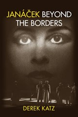 Janacek Beyond the Borders | Derek Katz |