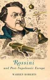 Rossini and Post-Napoleonic Europe | auteur onbekend |