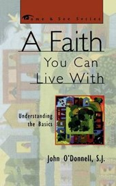 A Faith You Can Live with | John O'donnell |