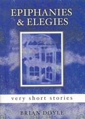 Epiphanies & Elegies