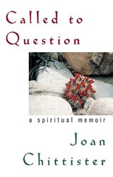 Called to Question | Sister Joan Chittister |
