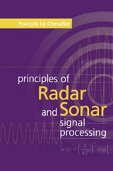 Principles of Radar and Sonar Signal Processing | Francois Le Chevalier |