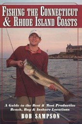 Fishing the Connecticut and Rhode Island Coasts | Sampson, Bob, Jr. |