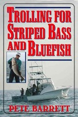 Trolling for Striped Bass and Bluefish | Pete Barrett |