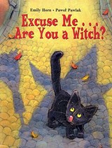 Excuse Me. . . Are You a Witch? | Emily Horn |