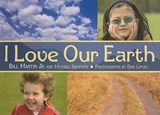 I Love Our Earth | Martin, Bill, Jr. ; Sampson, Michael |