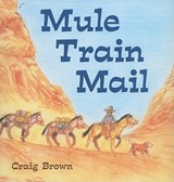 Mule Train Mail | Craig Brown |