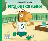 Percy juega con cuidado / Percy Plays It Safe | Stuart J. Murphy |