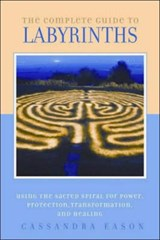 The Complete Guide to Labyrinths | Cassandra Eason |