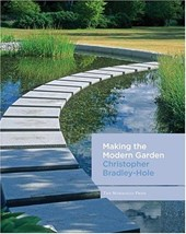 Making the Modern Garden | Christopher Bradley-Hole |