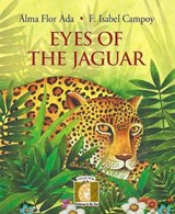 Eyes of the Jaguar | Alma Flor Ada |