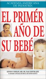 El Primer Ano de su Bebe = Your Baby's First Year | Steven P. Shelov |