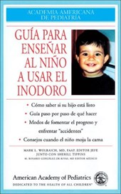 Guia Para Ensenar Al Nino a Usar El Inodoro = Guide to Toilet Training