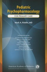 Pediatric Psychopharmacology for Primary Care | Riddle, Mark A., M.D. |