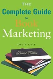 The Complete Guide to Book Marketing | David Cole |