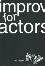 Improv for Actors | Dan Diggles |