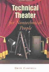 Technical Theater for Nontechnical People | Drew Campbell |