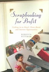 Scrapbooking for Profit | Rebecca F. Pittman |