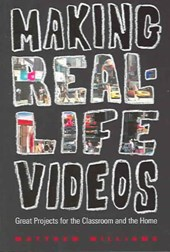 Making Real-Life Videos | Matthew Williams |